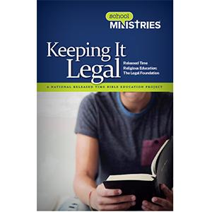 Keeping It Legal: Released Time Religious Education: The Legal Foundation